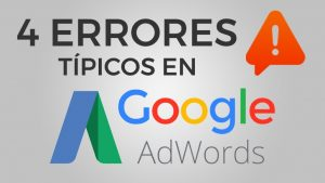 4 errores típicos en Google AdWords